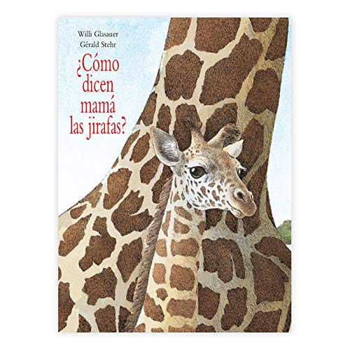 Como dicen mama las jirafas?/ How do Giraffes Say Mother