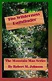 The Wilderness Pathfinder, Robert M. Johnson, 1492772550