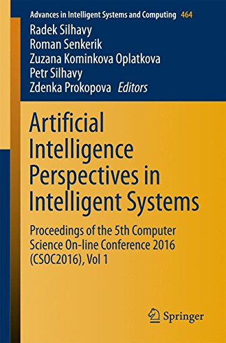Artificial Intelligence Perspectives in Intelligent Systems: Proceedings of the 5th Computer Science On-line Conference 2016 (CSOC2016), Vol 1 (Advances in Intelligent Systems and Computing)