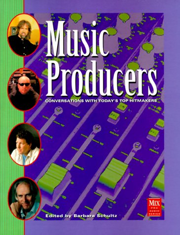 Music Producers, 2nd Edition (Mix Pro Audio Series)
