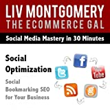 Social Optimization: Social Bookmarking Seo for Your Business [Clean]