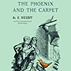 The Phoenix and the Carpet Audiobook by E. Nesbit Narrated by Johanna Ward