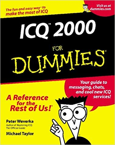ICQ 2000 For Dummies: Peter Weverka, Michael Taylor: 0785555050785