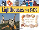 Lighthouses for Kids: History, Science, and Lore with 21 Activities (For Kids series)