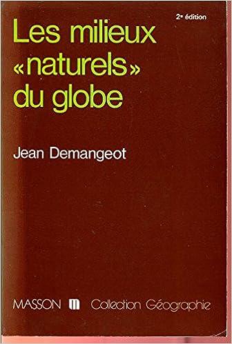 Télécharger des ebooks pdf gratuitement Les Milieux naturels du globe (Collection Géographie) 2225809569 PDF