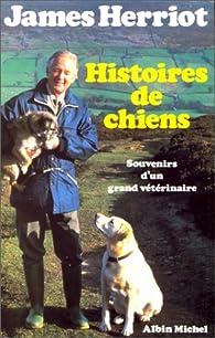 Histoires de chiens : Souvenirs d'un grand vétérinaire par James Herriot