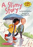 A Slimy Story, Michelle Knudsen, 1575651440