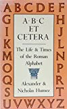 img - for ABC Et Cetera: The Life & Times of the Roman Alphabet book / textbook / text book