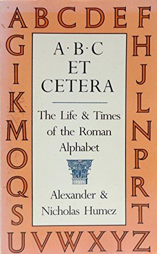 ABC Et Cetera: The Life & Times of the Roman Alphabet