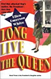 Long Live the Queen, Ellen Emerson White, 1930709269