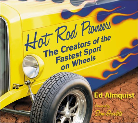 Hot Rod Pioneers: The Creators of the Fastest Sport on Wheels