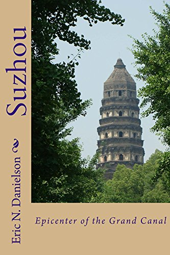 Suzhou: Epicenter of the Grand Canal (China's Grand Canal Book - Suzhou Jiangsu China