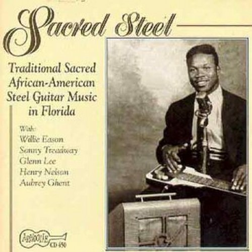 Sacred Steel: Traditional Sacred African-American Steel Guitar Music In (Bluegrass Guitar Collection)