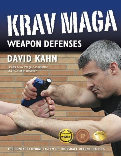 - Krav Maga Weapon Defenses: The Contact Combat System of the Israel Defense Forces