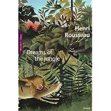 Henri Rousseau: Dreams of the Jungle