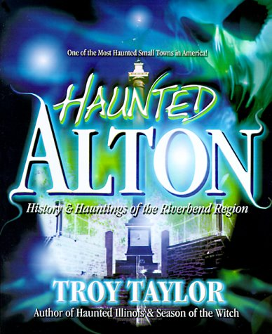 Haunted Alton: History & Hauntings of the Riverbend Region by Brand: WHITE