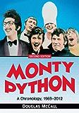 Monty Python: A Chronology, 1969–2012, 2d ed.