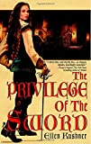 The Privilege of the Sword (Swords of Riverside, Book 2)