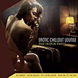 Erotic Chillout Lounge; Music for Special Moments; Best music for love; Music for Erotic Moments; Erotik