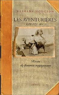 Les aventurières - XVIIème-XIXème siècle par Barbara Hodgson
