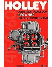 Holley Carburetor Handbook, Models 4150 & 4160: Selection, Tuning & Repair