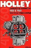 holly carburetors - Holly Carburetor Handbook 4150 & 4160 Hp473