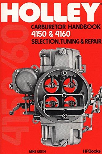 - Holly Carburetor Handbook 4150 & 4160 Hp473