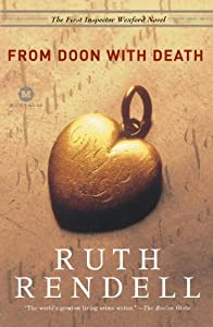 From Doon with Death: The First Inspector Wexford Mystery
