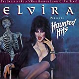 Search : Elvira Presents Haunted Hits: The Greatest Rock 'N' Roll Horror Songs of All Time