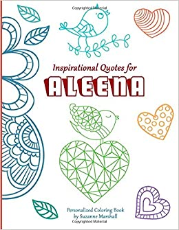 inspirational quotes for aleena personalized coloring book with inspirational quotes for kids personalized books suzanne marshall 9781517557089