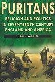 The Puritans, John Eric Adair, 0750919507