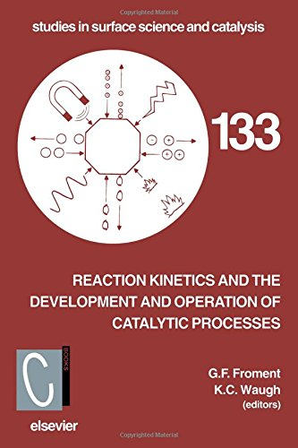 Reaction Kinetics and the Development and Operation of Catalytic Processes, Volume 133 (Studies in Surface Science and Catalysis)