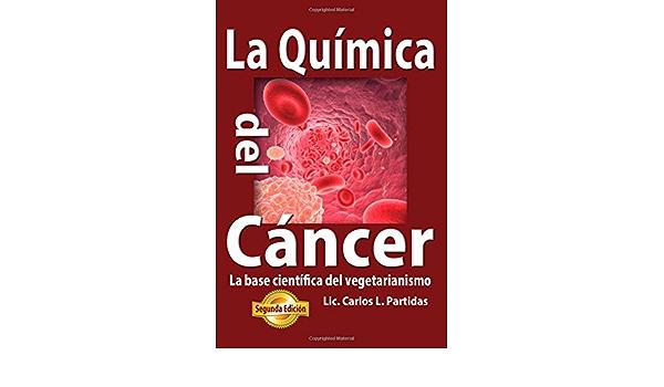 La Quimica del Cancer: Amazon.es: Partidas, Carlos: Libros