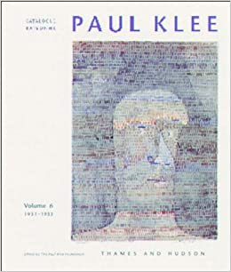 Catalogue Raisonne: 1931-1933: The Kunstakademie, Dusseldorf v. 6 (Paul Klee Catalogue Raisonne)