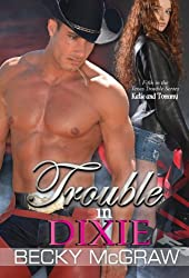 Trouble In Dixie (#5, Texas Trouble) (Texas Trouble Series)