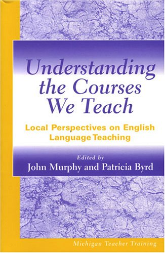 Understanding the Courses We Teach: Local Perspectives on...