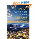 Move to the Place of Your Dreams: A Relocation Handbook