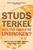 Will the Circle Be Unbroken?, Studs Terkel, 1620970112