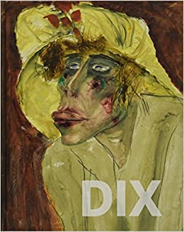 Otto Dix: Hauptwerke Aus Der Sammlung Gunzenhauser: Amazon.co.uk: Ingrid  Mössinger, Stephan Dame: 9783954984022: Books