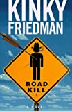 Road Kill, Kinky Friedman, 068480378X
