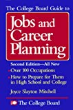 The College Board Guide to Jobs and Career Planning, Joyce Slayton Mitchell, 0874474671