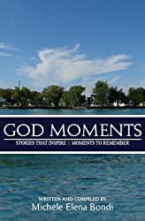 God Moments: Stories That Inspire, Moments to Remember