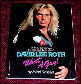 David Lee Roth, what a guy!