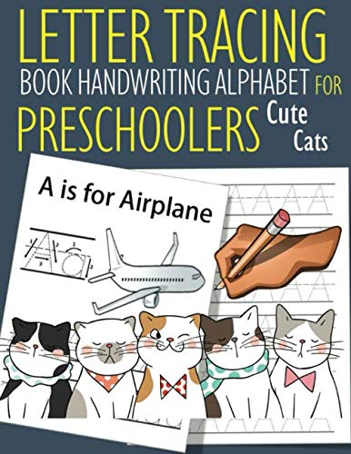 Letter Tracing Book Handwriting Alphabet for Preschoolers Cute Cats: Letter Tracing Book |Practice for Kids | Ages 3+ | Alphabet Writing Practice | ... Workbook | Kindergarten | toddler | Cute Cats