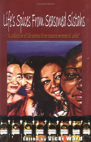 Life's Spices from Seasoned Sistahs: A Collection of Life Stories from Mature Women of Color