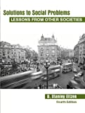 Solutions to Social Problems: Lessons from Other Societies (4th Edition)