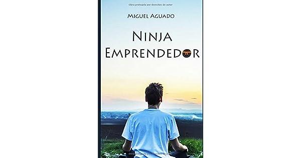 Amazon.com: NINJA EMPRENDEDOR: Claves para ser tu propio ...