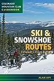 Ski & Snowshoe Routes, Colorado s Front Range