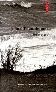 Thé à l'eau de mer, Meek, James