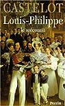 Louis-Philippe, le méconnu par Castelot